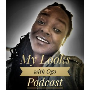 My Looks with Ogo Podcast. Topic - My Looks, my living experience. https://anchor.fm/my-looks-with-ogo/episodes/My-Looks--my-living-experience-e46sep